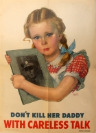 Don't Kill Her Daddy With Careless Talk WWII